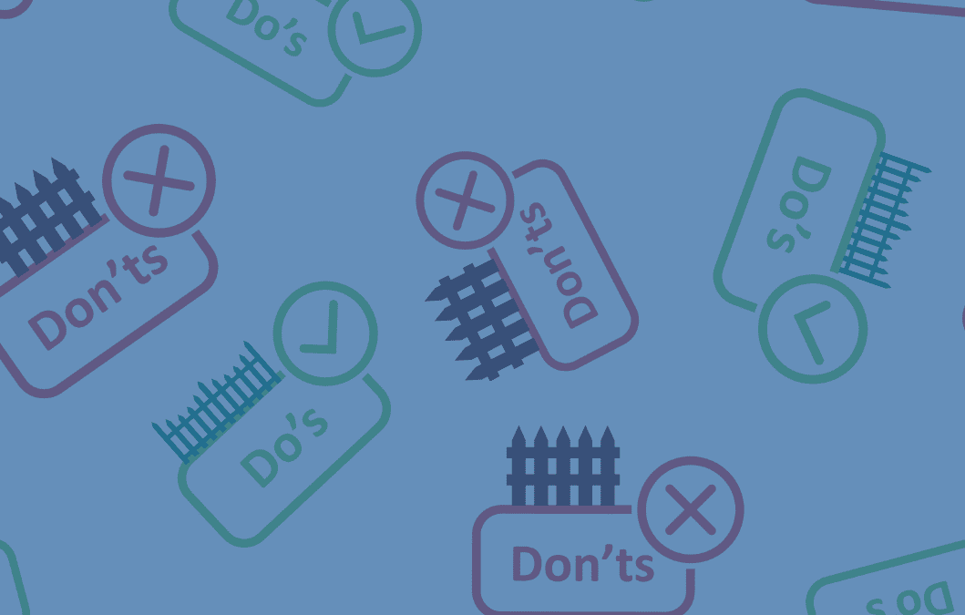 Fencing Do's and Don'ts